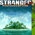 STRANDED Mysteries of time